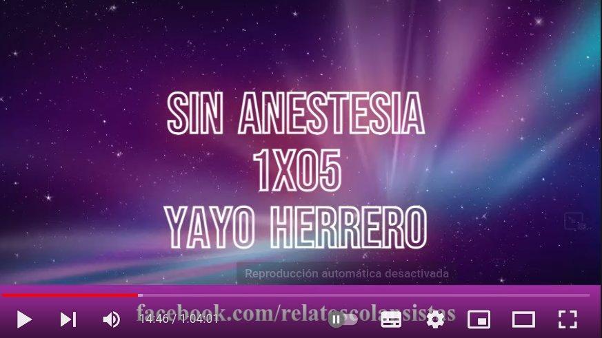 SIN ANESTESIA 1X05 YAYO HERRERO